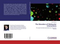 Bookcover of The Wonders of Molecular Interactions