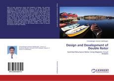 Design and Development of Double Rotor kitap kapağı