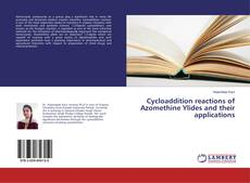 Bookcover of Cycloaddition reactions of Azomethine Ylides and their applications