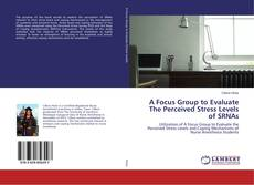 A Focus Group to Evaluate The Perceived Stress Levels of SRNAs的封面