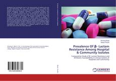 Bookcover of Prevalence Of β- Lactam Resistance Among Hospital & Community Isolates