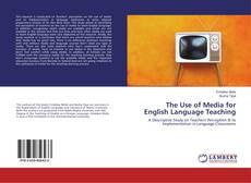 Borítókép a  The Use of Media for English Language Teaching - hoz
