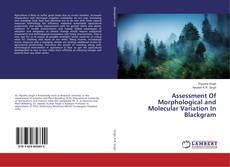 Assessment Of Morphological and Molecular Variation In Blackgram kitap kapağı