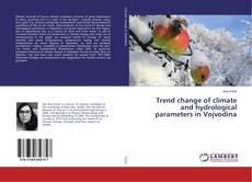 Capa do livro de Trend change of climate and hydrological parameters in Vojvodina