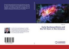 Bookcover of Early Nucleosynthesis and the firt Stars in the Universe