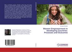 Portada del libro de Women Empowerment in Developing Countries: Processes and Outcomes