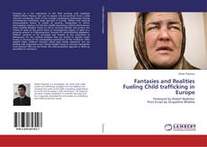 Bookcover of Fantasies and Realities Fueling Child trafficking in Europe