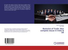 Couverture de Restraint of Trade: Non compete clause in India & UK