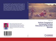Bookcover of Policies Targeted at Increasing Tertiary Education of Ghanaian Women