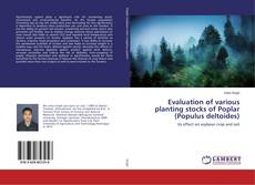Buchcover von Evaluation of various planting stocks of Poplar (Populus deltoides)
