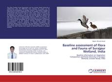 Обложка Baseline assessment of Flora and Fauna of Surajpur Wetland, India