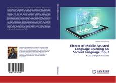 Обложка Effects of Mobile Assisted Language Learning on Second Language Input