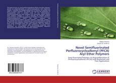 Buchcover von Novel Semifluorinated Perfluorocycloalkenyl (PFCA) Aryl Ether Polymers