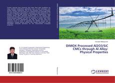 Bookcover of DIMOX Processed Al2O3/SiC CMCs through Al Alloy: Physical Properties