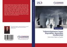 Yabancılaşmanın İnsan Kaynakları Açısından İncelenmesi kitap kapağı