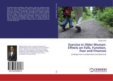 Обложка Exercise in Older Women: Effects on Falls, Function, Fear and Finances