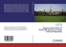 Regenerative Effect of Trichinella spiralis on Drug-Induced Myopathy kitap kapağı
