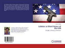Bookcover of Lobbies as Silent Rulers of the USA