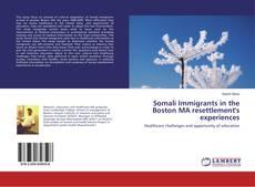 Buchcover von Somali Immigrants in the Boston MA resettlement's experiences