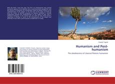 Bookcover of Humanism and Post-humanism