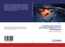 Bookcover of T-cell Receptor Gamma Gene Rearrangement in T-cell Neoplasm