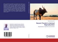 Bookcover of Recent Trends in Animal Reproduction