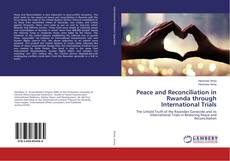 Bookcover of Peace and Reconciliation in Rwanda through International Trials