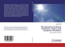 The Dynamics of Planet Formation. Theory and Computer Simulaton kitap kapağı