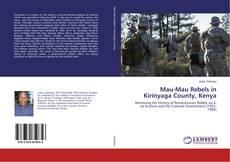 Mau-Mau Rebels in Kirinyaga County, Kenya kitap kapağı