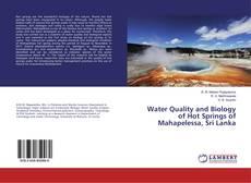 Water Quality and Biology of Hot Springs of Mahapelessa, Sri Lanka kitap kapağı