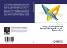 Portada del libro de Study of Semi-invariant Submanifolds with certain Connections