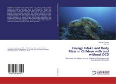Copertina di Energy Intake and Body Mass in Children with and without DCD