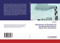 Portada del libro de Abatement of Fluorides by Fluidized Bed Reactor: Aspen Plus Simulation