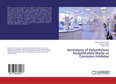 Portada del libro de Aminolysis of Polyethylene Terephthalate Waste as Corrosion Inhibitor