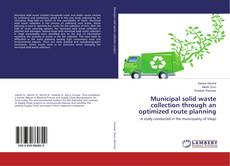 Copertina di Municipal solid waste collection through an optimized route planning