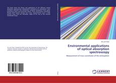 Bookcover of Environmental applications of optical absorption spectroscopy