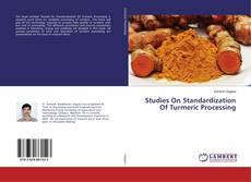 Studies On Standardization Of Turmeric Processing的封面