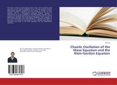 Bookcover of Chaotic Oscillation of the Wave Equation and the Klein-Gordon Equation