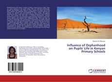 Обложка Influence of Orphanhood on Pupils' Life in Kenyan Primary Schools