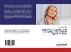 Biochemical Evaluation Of Myopathy In Patients Of Hypothyroidism kitap kapağı
