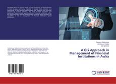 Buchcover von A GIS Approach in Management of Financial Institutions in Awka