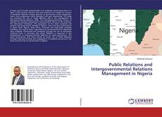 Bookcover of Public Relations and Intergovernmental Relations Management in Nigeria
