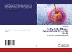 Bookcover of To Study the Effect of Hydroalcoholic Dissolution Media
