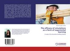 Bookcover of The efficacy of simulations as a form of experiential learning