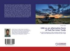Buchcover von LNG as an alternative form of fuel for Liner Trade
