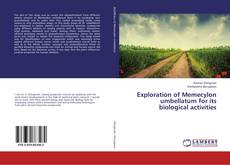 Bookcover of Exploration of Memecylon umbellatum for its biological activities