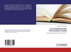 Bookcover of A Comprehensive Dissertation Guide
