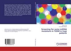 Buchcover von Screening for some mtDNA mutations in T2DM in Iraqi patients