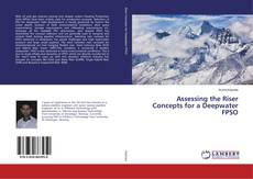 Buchcover von Assessing the Riser Concepts for a Deepwater FPSO