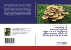 Bookcover of Screening of Biotechnologically important soil fungi from different types of soils of Chittoor District A.P India